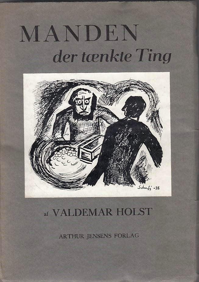 Få Manden der tænkte Ting af Holst, Valdemar | Bøger & Kuriosa
